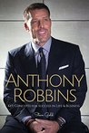 Anthony Robbins: Anthony Robbins' Key Concepts for Success in Life & Business (Tony Robbins, Tony Robbins Books, Money Master the Game, Unlimited Power, Awaken the Giant Within, Personal development)