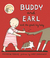 Buddy and Earl and the Great Big Baby