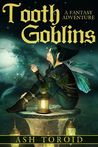 Tooth Goblins by Ash Toroid