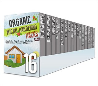 Organic Antibiotics and Antivirals: 16 in 1 Box Set - The Best Proven Natural And Herbal Remedies, Homemade Beauty Products And More In This Box Set Of ... body scrubs, beauty products, Ayurveda)