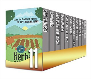 Medicinal Plants: 11 in 1 Box Set - Get These 11 In 1 Box Set And Learn The Benefits Of Organic Herbs And Plants And More About Herbal Medicines All in ... smoothies, aromatherapy, medicinal plants)