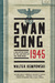 Swansong 1945: A Collective...