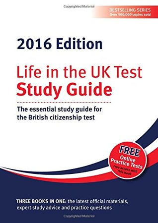 Life in the UK Test: Study Guide 2016: The Essential Study Guide for the British Citizenship Test