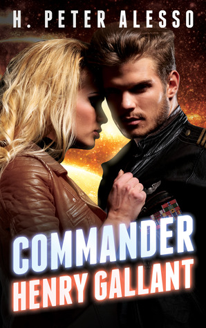 Ebook Commander Henry Gallant by H. Peter Alesso DOC!
