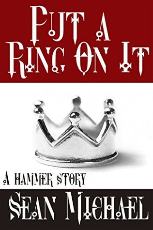 Put a Ring on It: A Hammer Story (Hammer Club Book 34)