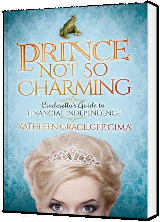 Prince Not So Charming: Cinderella's Guide to Financial Independence