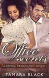 Office Secrets Cleveland Interracial Baby Romance #2) by Tamara Black