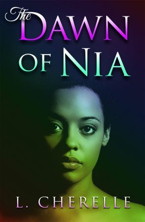 The Dawn of Nia by L. Cherelle