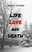 Life, Love and Death by Cat Nicolaou