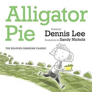 Alligator Pie: The Beloved Canadian Classic