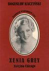 Xenia Grey: Księżna Chicago