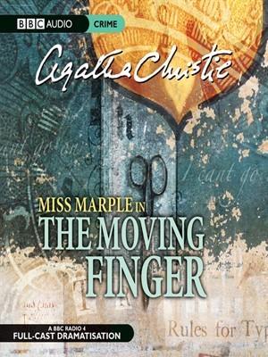 The Moving Finger: A BBC Radio 4 Full-Cast Dramatisation