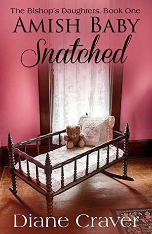 Amish Baby Snatched (The Bishop's Daughters #1)
