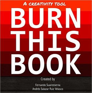 Burn This Book: A Creativity Tool