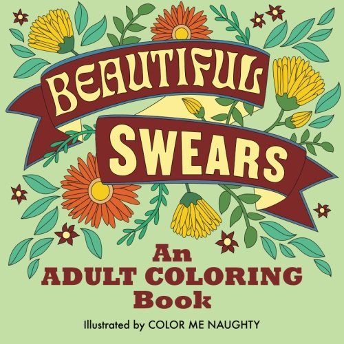 Beautiful Swears: An Adult Coloring Book