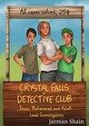 The Crystal Falls Detective Club by Jarman Shain