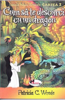 Cum sa te descurci cu un dragon (Cronicile Padurii fermecate, #1)