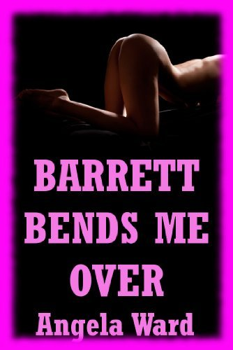 Barrett Bends Me Over: A Rough First Anal Sex Erotica Story: Sweet Hitchhiker DeLora