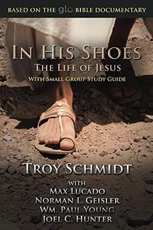 In His Shoes: The Life of Jesus