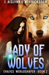 Lady of Wolves (Evalyce Worldshaper, #2)