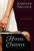 Hotel Oriente (Sugar Sun, #1) by Jennifer Hallock