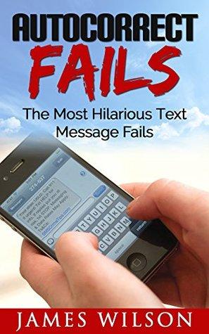 Descargar el archivo ebook de epub Autocorrect Fails: The Most Hilarious Text Message Fails.