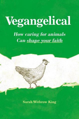 Vegangelical by Sarah Withrow King