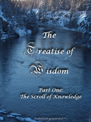 The Treatise of Wisdom, Part One: The Scroll of Knowledge (The Treatise of Wisdom 1)