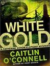 White Gold (Catherine Sohon Elephant Mystery #2)