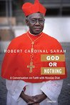 God or Nothing by Robert Sarah