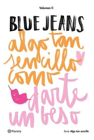 Algo tan sencillo como darte un beso by Blue Jeans