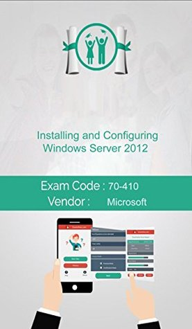 Microsoft 70-410 Exam: Installing and Configuring Windows Server 2012