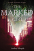 The Marked Girl (Marked Girl, #1) by Lindsey Klingele