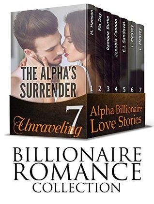billionaire-romance-collection-the-alpha-s-surrender-7-unraveling-alpha-billionaire-love-stories-billionaire-romance-billionaire-alpha-male-alpha-male-romance