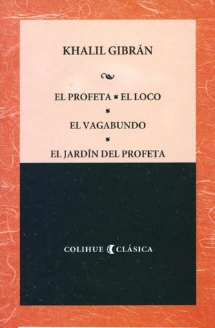 El profeta / El loco / El vagabundo / El jardin del profeta