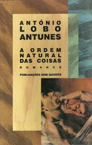 A Ordem Natural das Coisas by António Lobo Antunes