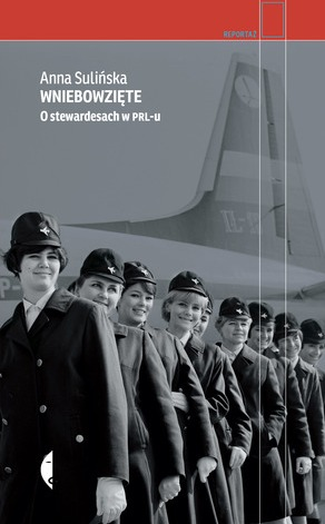 Ebook Wniebowzięte. O stewardesach w PRL-u by Anna Sulińska TXT!