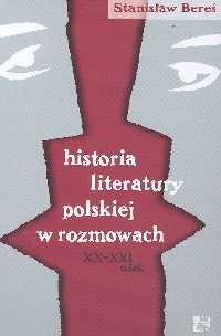 Historia literatury polskiej w rozmowach XX - XXI wieku