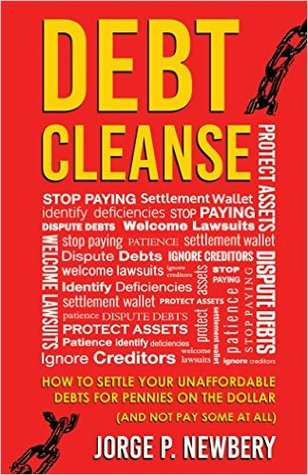 Debt Cleanse: How To Settle Your Unaffordable Debts For Pennies On The Dollar