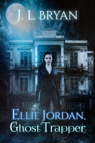 Ebook Ellie Jordan, Ghost Trapper by J.L. Bryan PDF!