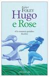 Hugo e Rose by Bridget  Foley