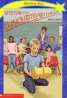 Mystery of the Lunchbox Criminal by Alison Lohans