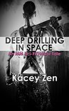 Deep Drilling In Space, An MM Sci-Fi/Horror Tale