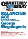 Balancing Act: Australia Between Recession and Renewal (Quarterly Essay #61)