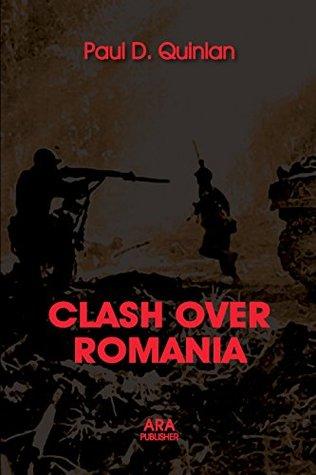 CLASH OVER ROMANIA: British and American Policies toward Romania: 1938 - 1947 (Vol. II)