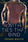 With Ties That Bind (With Ties That Bind: Broken Bonds #1)