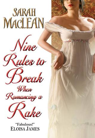 Nine Rules to Break When Romancing a Rake (The Ralstons, #1)