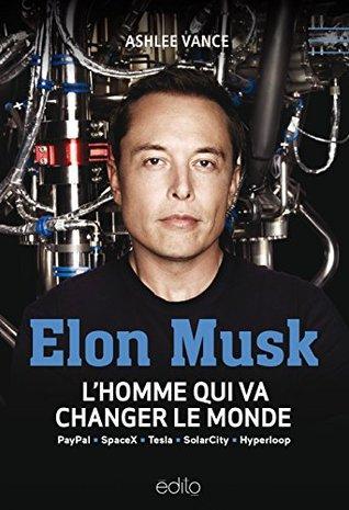 Elon Musk: L'homme qui va changer le monde