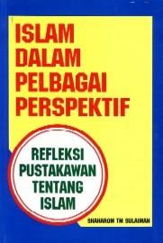 Islam Dalam Pelbagai Perspektif by Shaharom T.M. Sulaiman