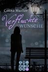Verfluchte Wünsche by Carina Müller